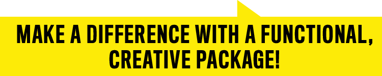 Make a difference with a functional, creative package!